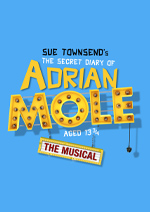 The Secret Diary of Adrian Mole aged 13¾ - The Musical – London